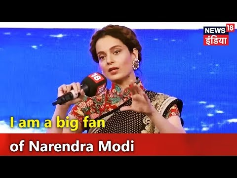 Kangana Ranaut: I am a big fan of Narendra Modi | #News18RisingIndia