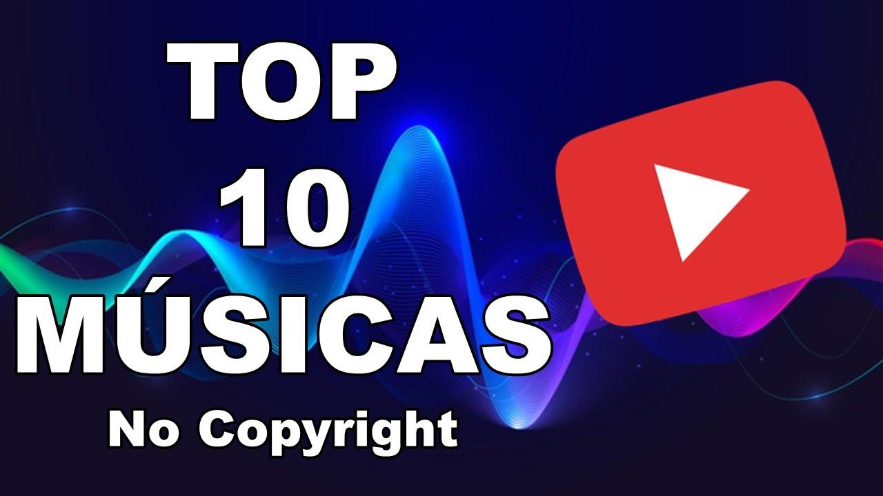 Top 10 Músicas Free Sem Direitos Autorais No Copyright Music P Colocar Nos Vídeos Do Youtube Youtube