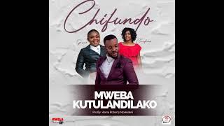 MWEBA KUTULANDILAKO by CHIFUNDO FT GRACE &CRODINA OFFICIAL AUDIO