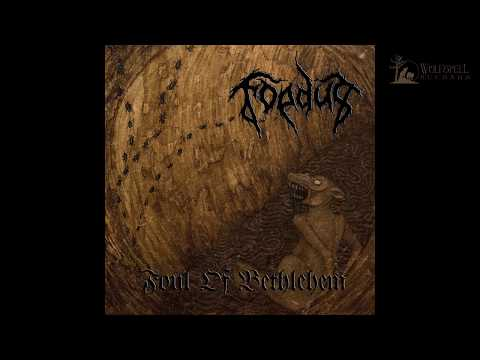 Foedus - Foul of Bethlehem (Full Album Premiere)