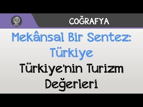 Mekânsal Bir Sentez: Türkiye - Türkiye'nin Turizm Değerleri