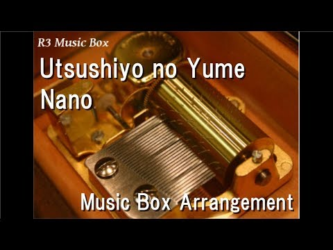 """Utsushiyo No Yume/Nano [Music Box] (Anime """"Kakuriyo No Yadomeshi"""" OP)"""
