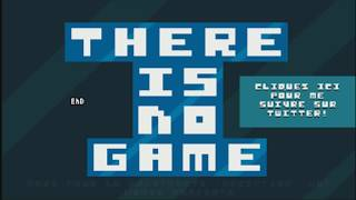 THERE IS NO GAME !!! - avec Bob Lennon