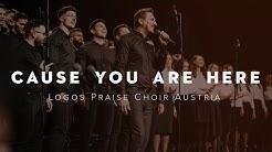 Logos Praise Choir Austria - Cause You Are Here (German Live Cover)