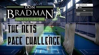 Don Bradman Cricket 14 Nets: The Pace Challenge