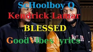 schoolboy q feat kendrick lamar blessed traduction franaise