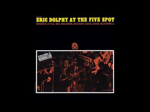 Eric Dolphy - At The Five Spot, Vol. 2 (1961) (Full Album)