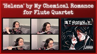 Helena by My Chemical Romance for Flute Quartet - Cover