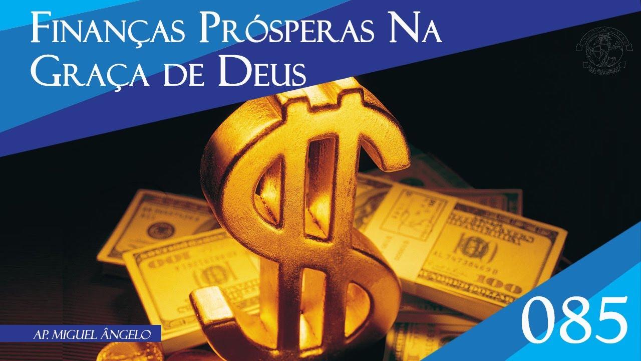 Finanças Prósperas Na Graça De Deus Ep.085
