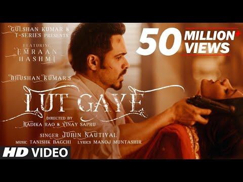 y2mate com   Lut Gaye Full Song Emraan Hashmi Yukti  Jubin N Tanishk B Manoj M  Bhushan K  RadhikaVi