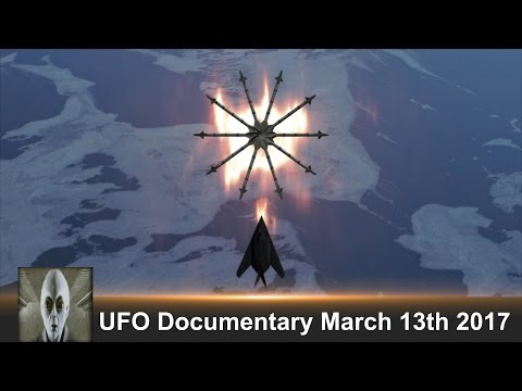 UFO Documentary March 13th 2017