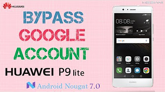 Huawei P9 Remove Google Account Android 7 2017 | aka VIDEOS