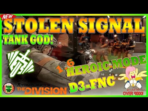 LAST STAND 1.6 | AMAZING STOLEN SIGNAL INCURSION HEROIC RUN! | The Division | UNSTOPPABLE D3-FNC SET
