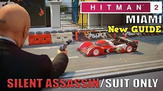 HITMAN 2 - Miami The Finish Line - Another Easy Guide (Silent Assassin Suit Only)