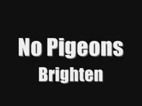 No Pigeons Brighten