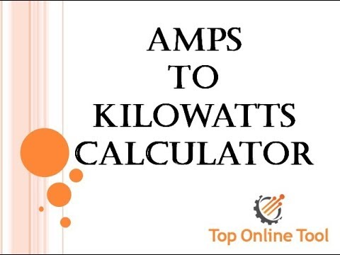 Amps to Kw Calculator | Convert Amps to Kw | Amps to Kw