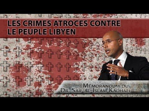 « Les crimes atroces contre le peuple libyen » (mémorandum du Dr. Saïf al-Islam Kadhafi)