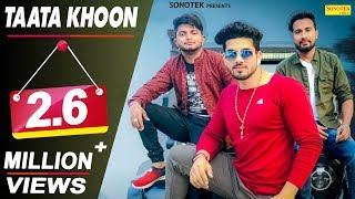 Taata Khoon New Haryanvi Songs Haryanavi 2019 Aman Dahiya Meet Vashist SONOTEK