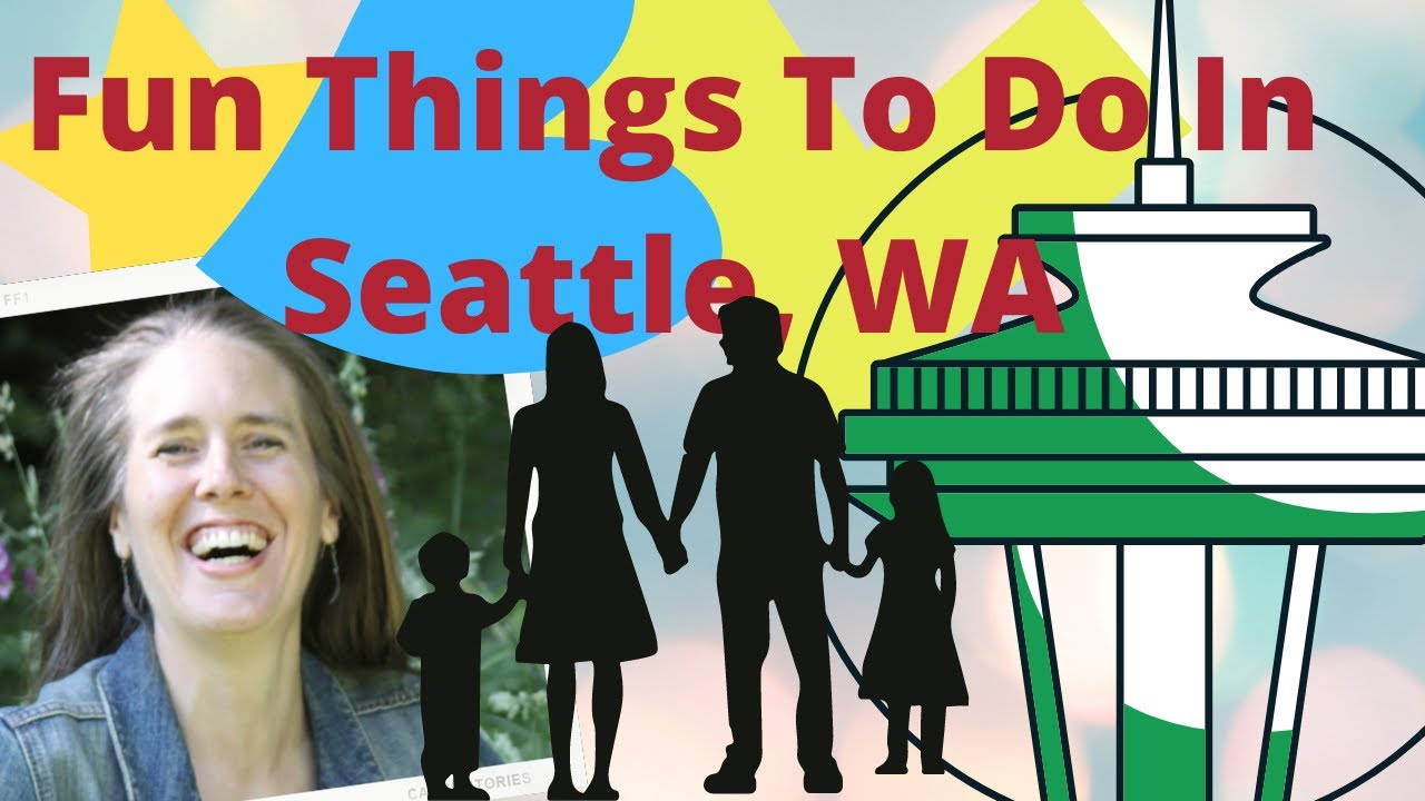 Fun Things To Do With Your Family In Seattle, Washington - Bundle Up The Kids & Head Out or Stay In!