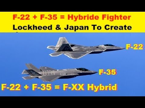 Lockheed and Japan to Create Mix of F-22 + F-35 Hybrid Fighter to Japan