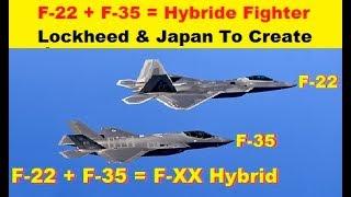 Lockheed und Japan zu Erstellen Mischung aus F-22 + F-35 Hybrid-Kämpfer nach Japan