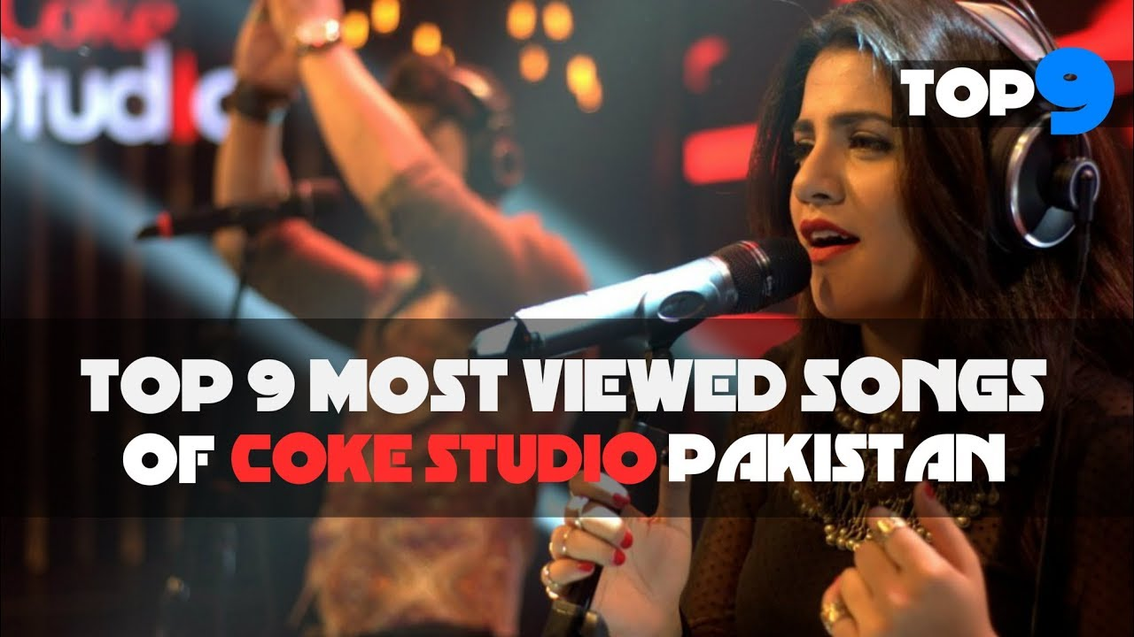 Top 9 Most Viewed Song of Coke Studio Pakistan