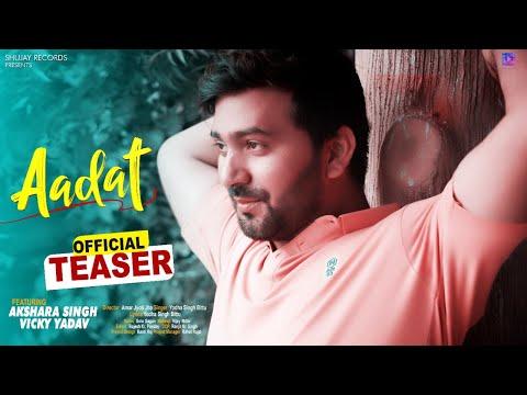 aadat-|-official-teaser-(second)-|-vicky-yadav,-akshara-singh-|-full-video-release-on-2-feb-(8:45am)