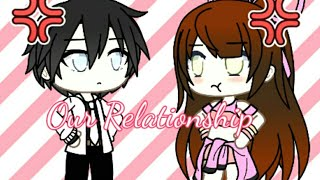 Our relationship // gacha life (movie)