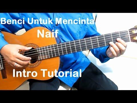 Belajar Gitar Naif Benci Untuk Mencinta (Intro) - Belajar Gitar Fingerstyle Untuk Pemula