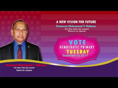 NYC City Council Candidate District 24 Mohammad T  Rahman