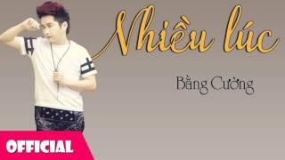 Nhiều Lúc - Bằng Cường ft. Quang Hà [Official Audio]