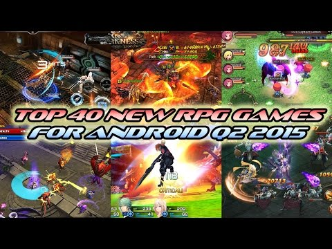 TOP 40 NEW RPG GAMES FOR ANDROID Q2 2015