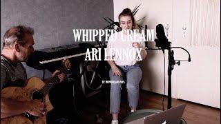 Whipped Cream (Ari Lennox Cover) - Monique and Padre