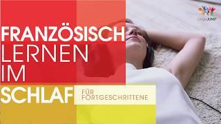 Lernen Sie Französisch im Schlaf - für Fortgeschrittene! Französisch Redewendungen + Vokabeln!