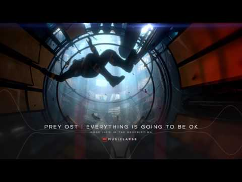 Prey OST - Everything Is Going to Be Ok SONG