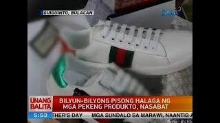 UB: Bilyun-bilyong pisong halaga ng mga pekeng produkto, nasabat