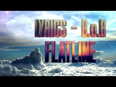 Flatline - B.o.B (Lyrics)