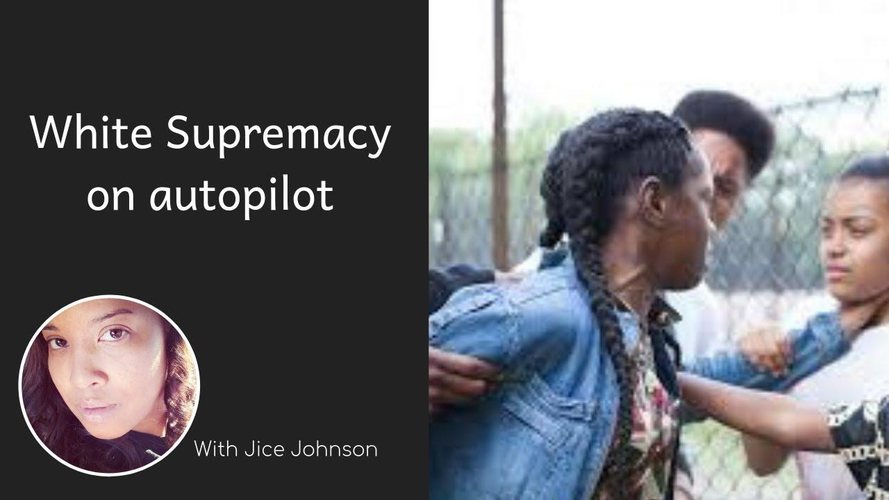 White Supremacy on autopilot with Jice Johnson