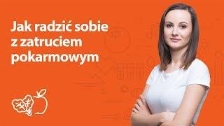 Jak radzić sobie z zatruciem pokarmowym? | Kamila Lipowicz | Porady dietetyka klinicznego