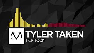 [Bounce/Trap] - Tyler Taken - Tick Tock [Free Download]