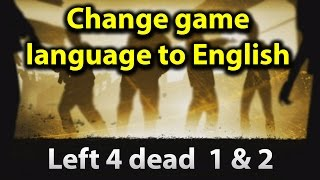 Change Left 4 Dead 1-2 Game Language to English