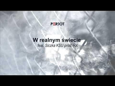 PeRJot – W realnym świecie feat. Siczka KSU (prod. RX)