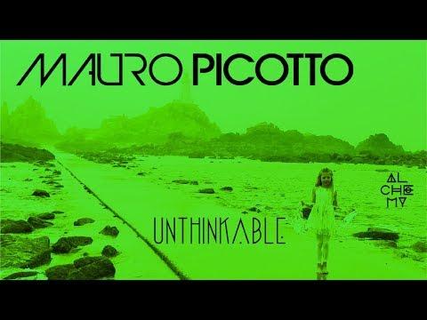 Mauro Picotto -  UNTHINKABLE [Astuni & Manuel Le Saux Re Lift]