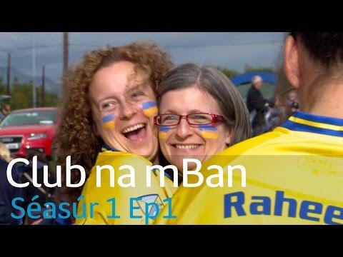 Club na mBan | Séasúr 1 Ep1 | Season 1 Ep 1 | TG4