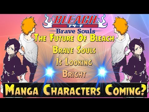 The Future Of Bleach Brave Souls Is Looking Bright. (RIGHTS TO THE MANGA?!) | Bleach Brave Souls