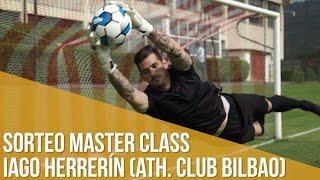 Sorteo Master Class con Iago Herrerín (Athletic Club de Bilbao)