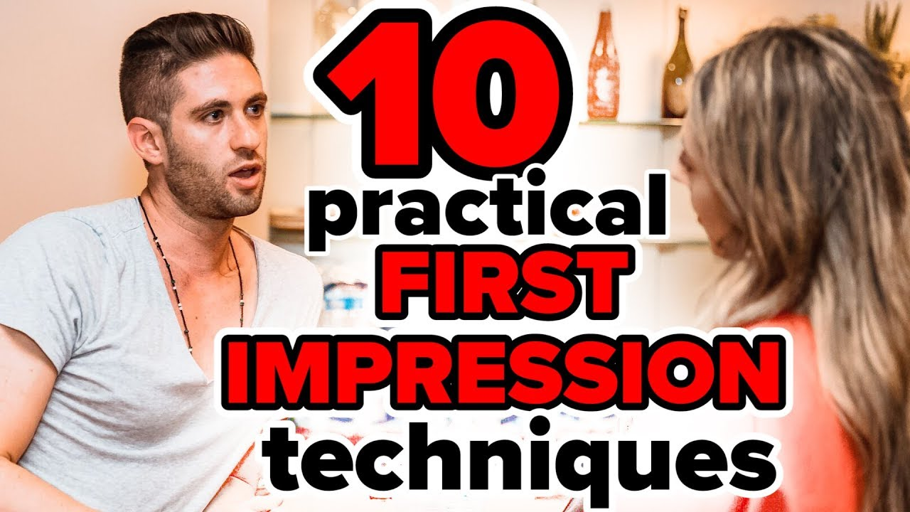 10 Practical First Impression Techniques - How to impress your crush, a  boss, and a whole crowd!