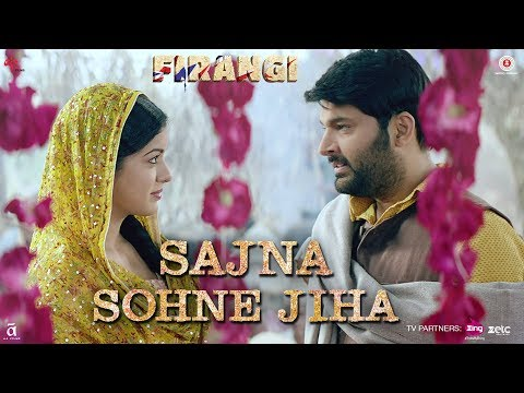 Sajna Sohne Jiha | Firangi | Kapil Sharma...