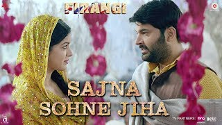 Sajna Sohne Jiha Video Song | Firangi (2017)