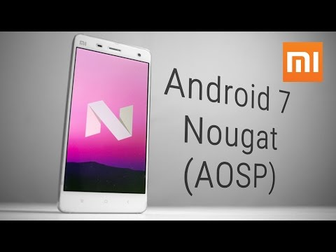 Xiaomi Mi4 – Android 7 Nougat (AOSP) - Hands On!
